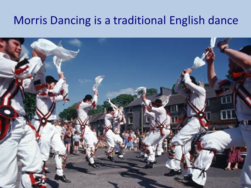 Morris Dancing is a traditional English dance