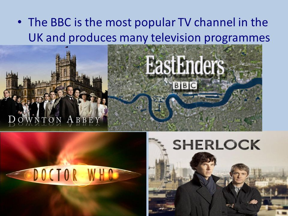 The BBC is the most popular TV channel in the UK and produces many television programmes