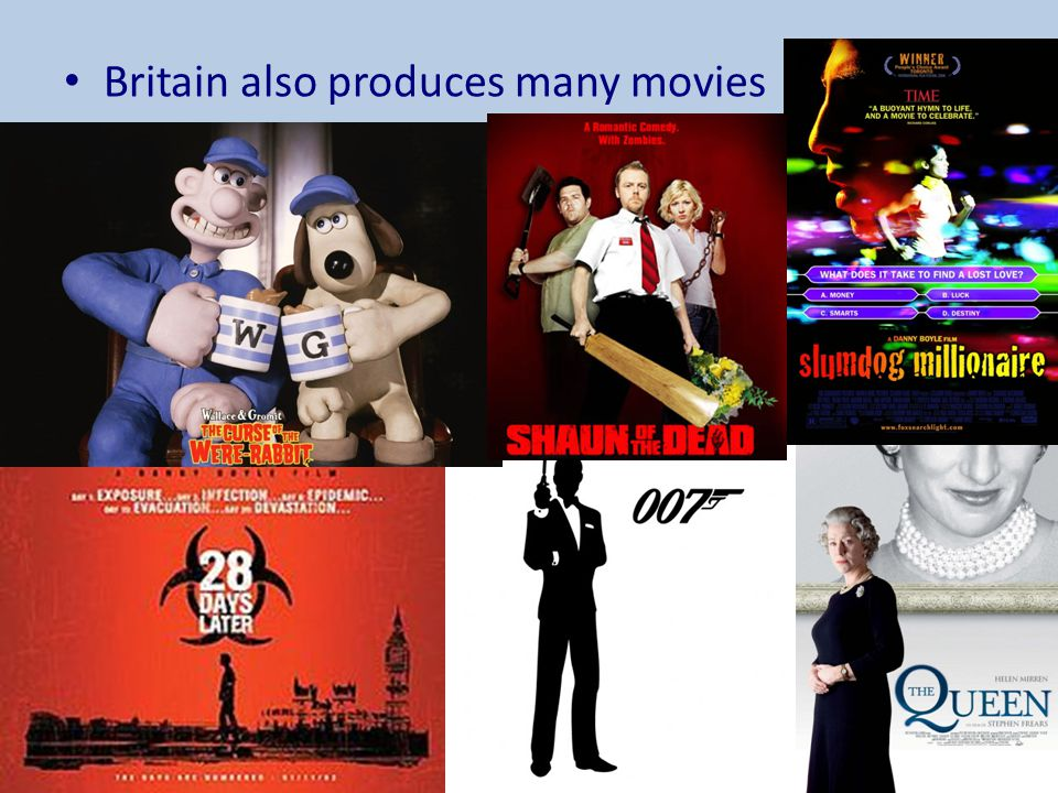 Britain also produces many movies