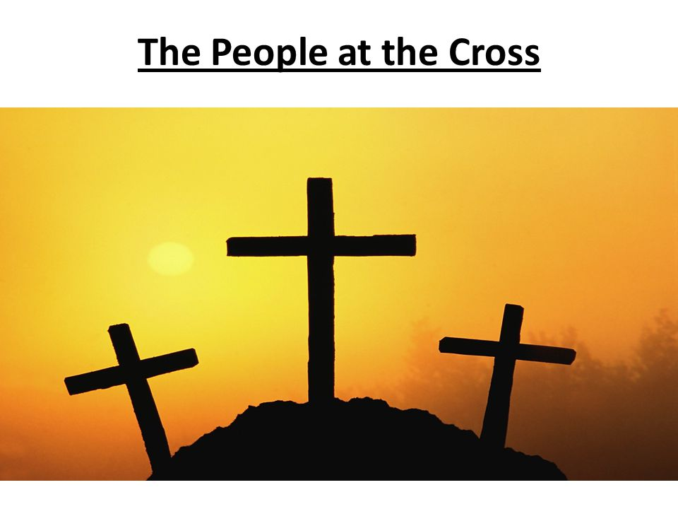 The People at the Cross