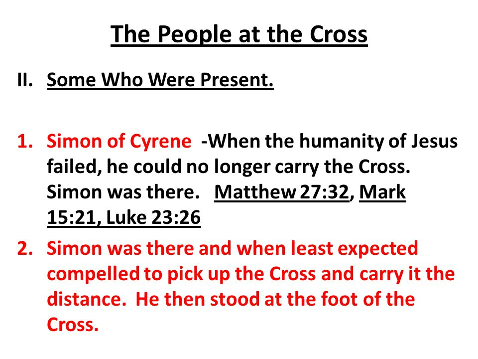 The People at the Cross Some Who Were Present.