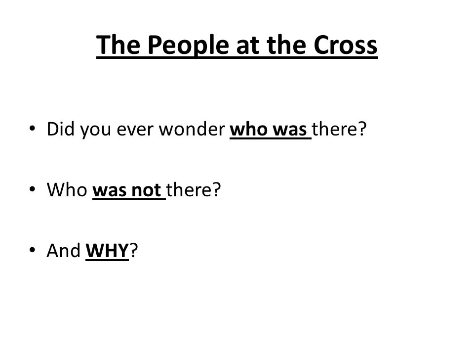 The People at the Cross Did you ever wonder who was there