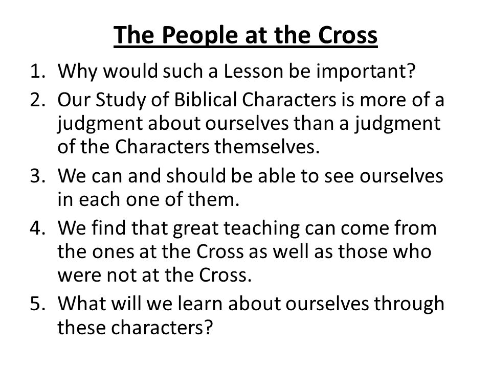 The People at the Cross Why would such a Lesson be important