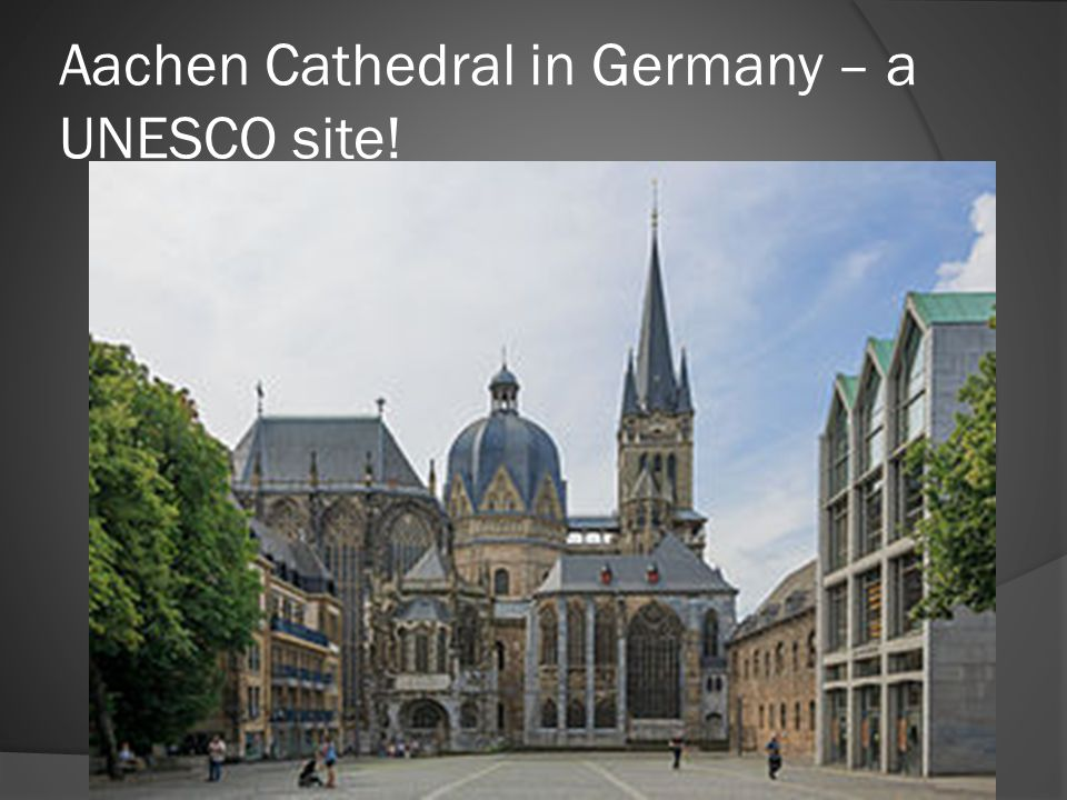 Aachen Cathedral in Germany – a UNESCO site!