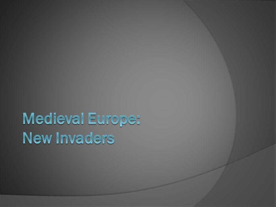 Medieval Europe: New Invaders