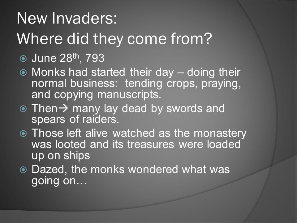 New Invaders: Where did they come from