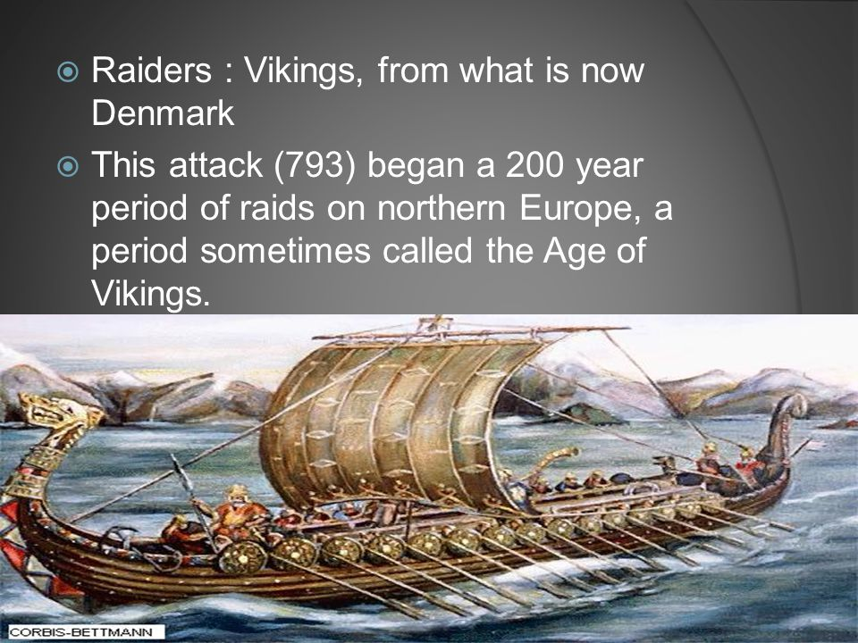 Raiders : Vikings, from what is now Denmark