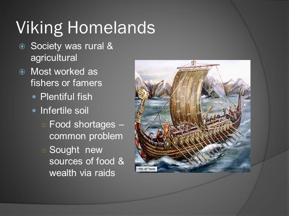 Viking Homelands Society was rural & agricultural