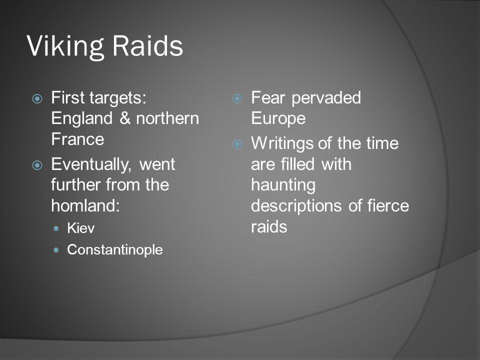 Viking Raids First targets: England & northern France