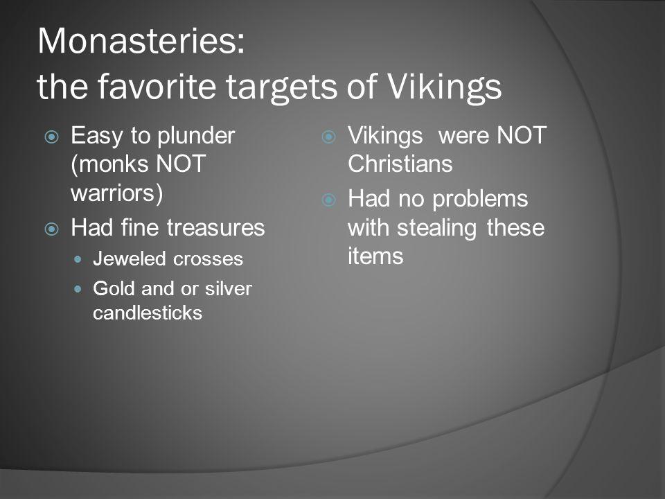 Monasteries: the favorite targets of Vikings