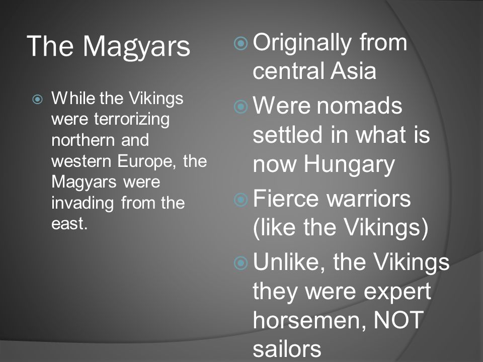 The Magyars Originally from central Asia