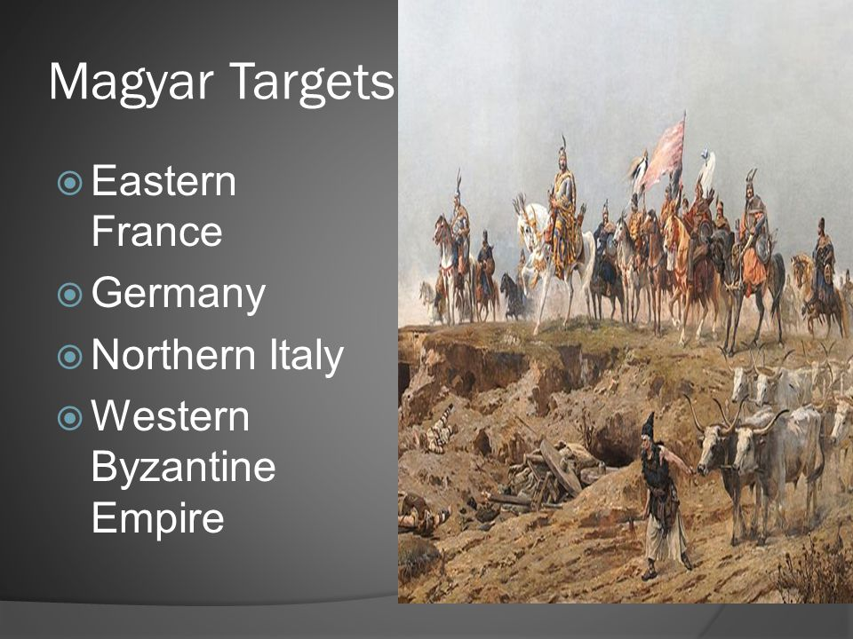 Magyar Targets Eastern France Germany Northern Italy