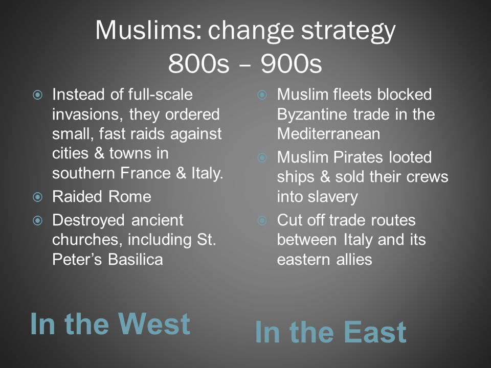Muslims: change strategy 800s – 900s