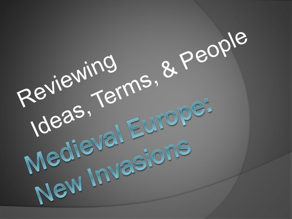 Medieval Europe: New Invasions