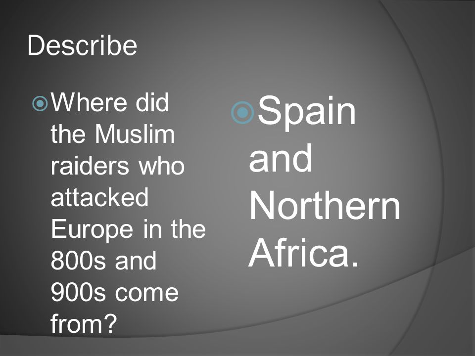 Spain and Northern Africa.