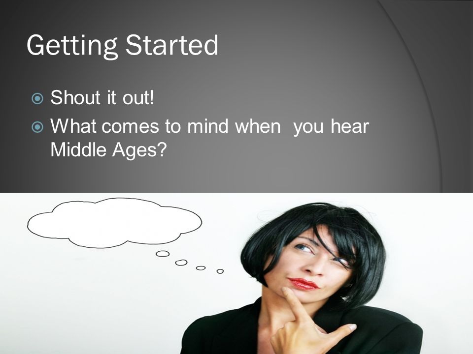 Getting Started Shout it out!