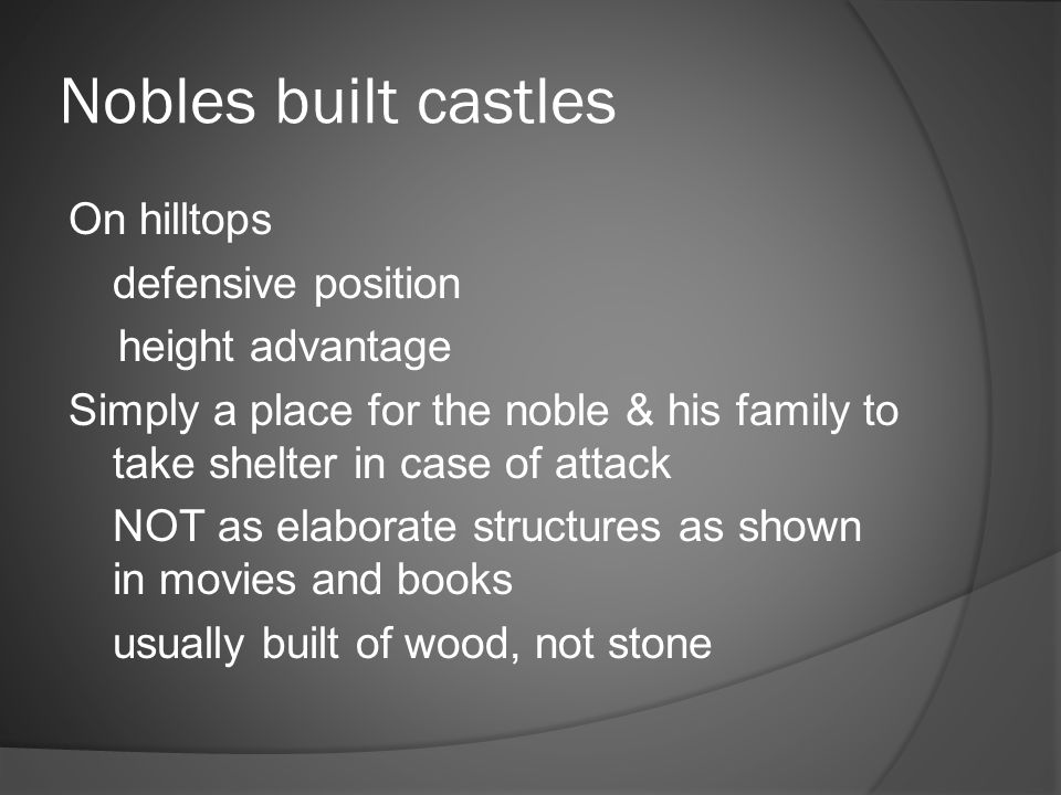 Nobles built castles