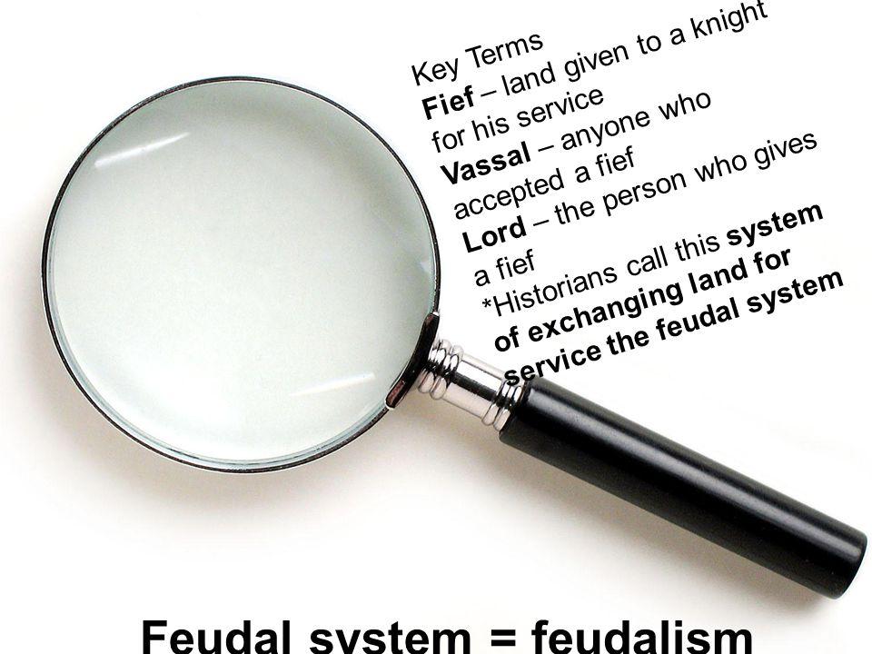 Key terms: Feudal system = feudalism