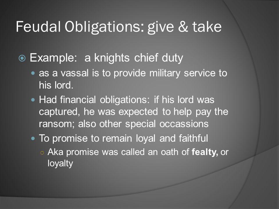 Feudal Obligations: give & take