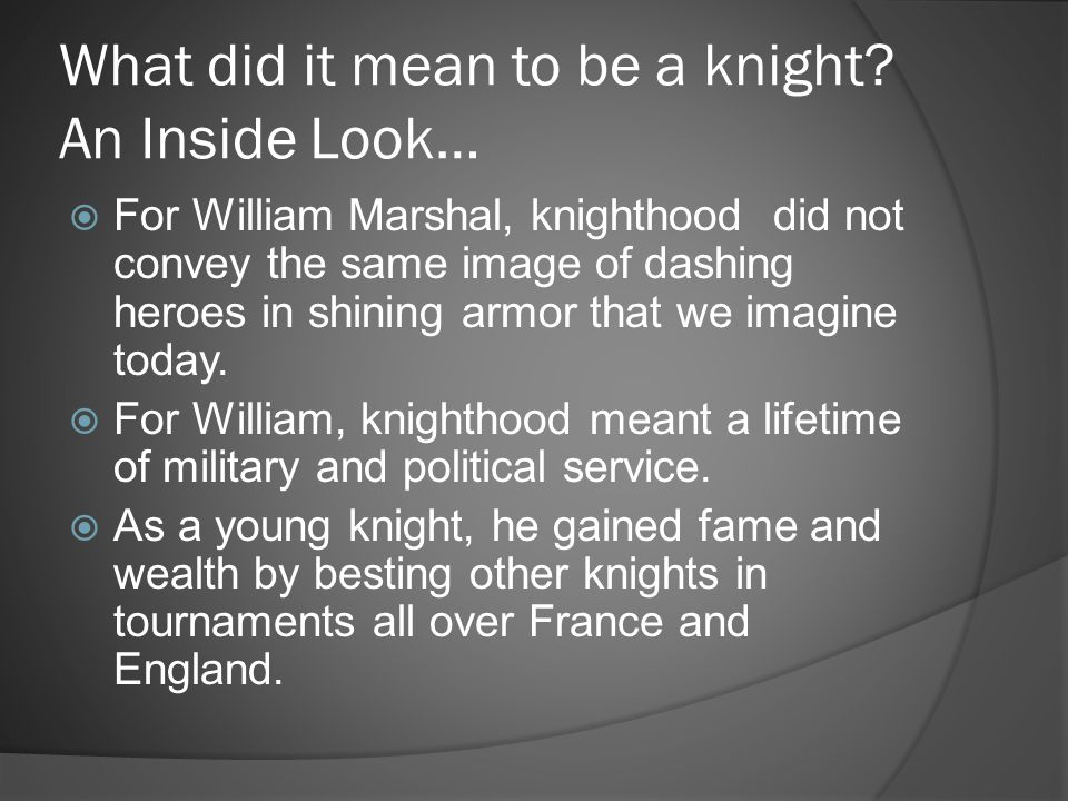 What did it mean to be a knight An Inside Look…