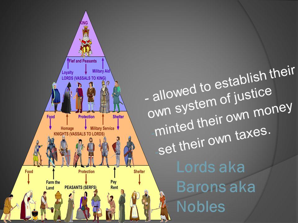 Lords aka Barons aka Nobles