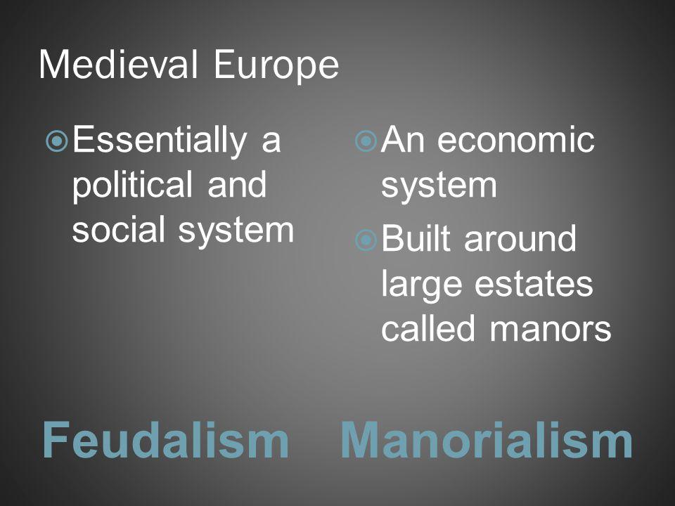 Feudalism Manorialism Medieval Europe