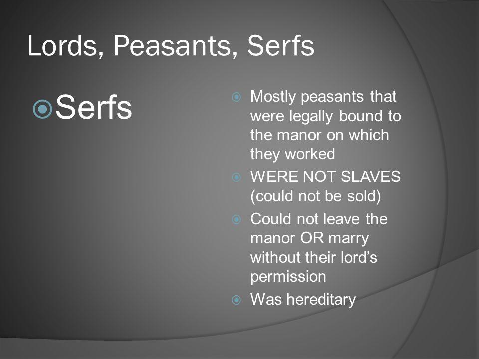Serfs Lords, Peasants, Serfs