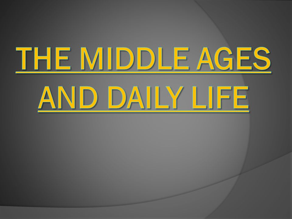 The Middle Ages and Daily Life