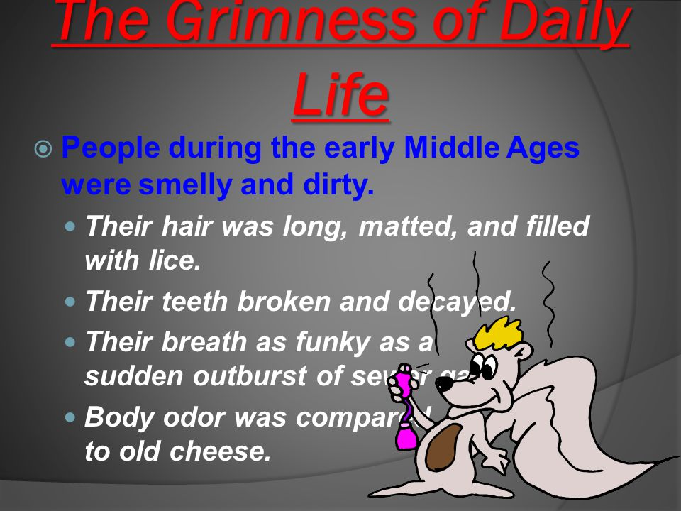 The Grimness of Daily Life