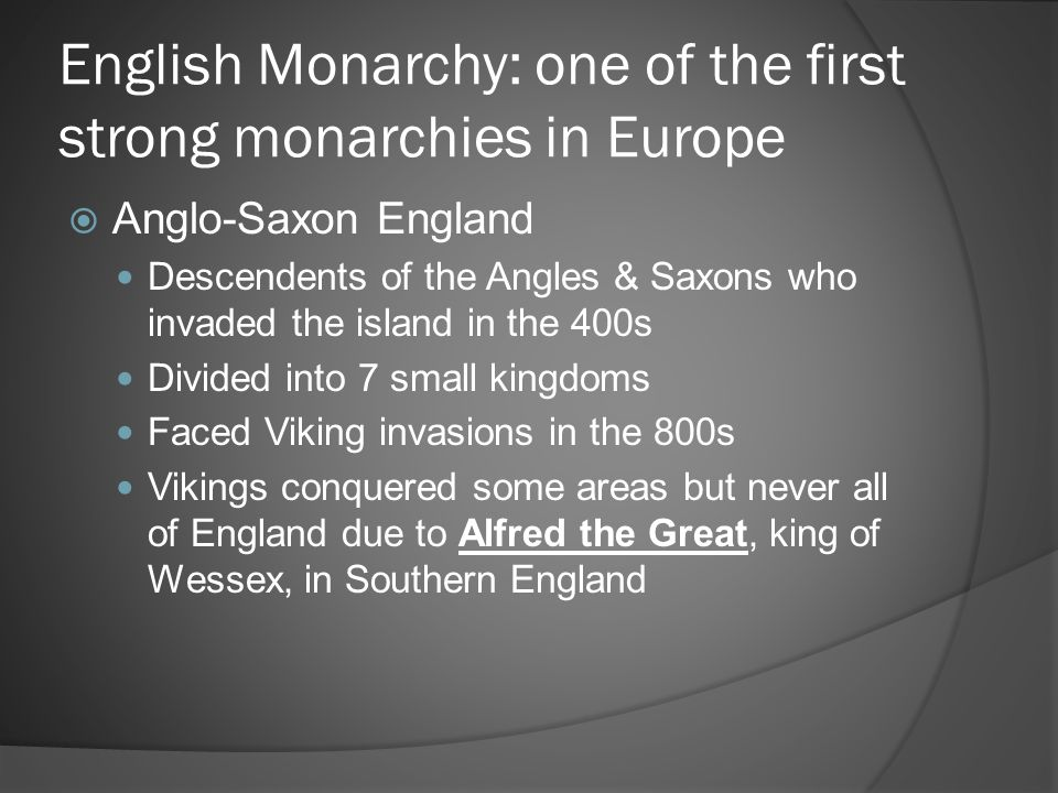 English Monarchy: one of the first strong monarchies in Europe
