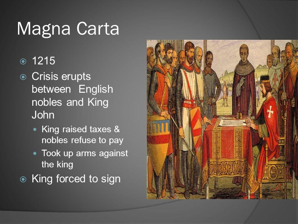 Magna Carta 1215 Crisis erupts between English nobles and King John