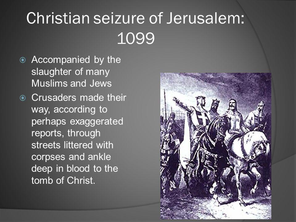 Christian seizure of Jerusalem: 1099