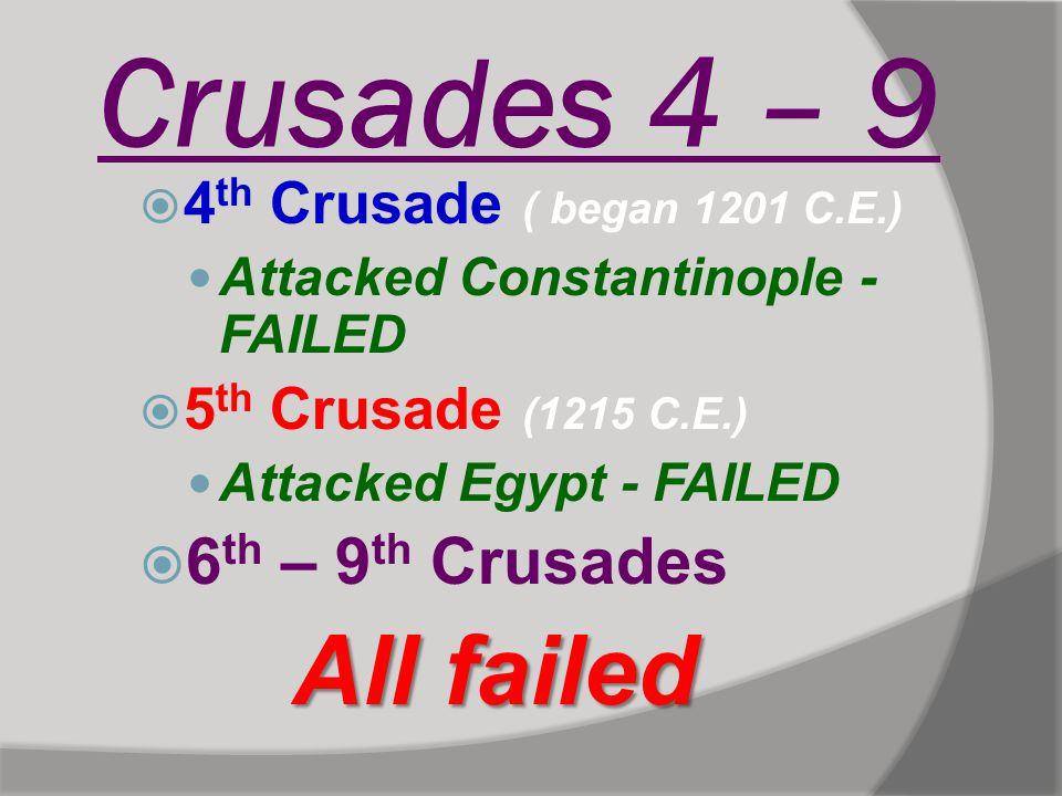 Crusades 4 – 9 6th – 9th Crusades 4th Crusade ( began 1201 C.E.)