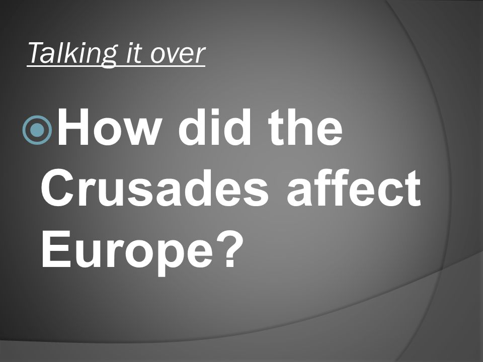 How did the Crusades affect Europe