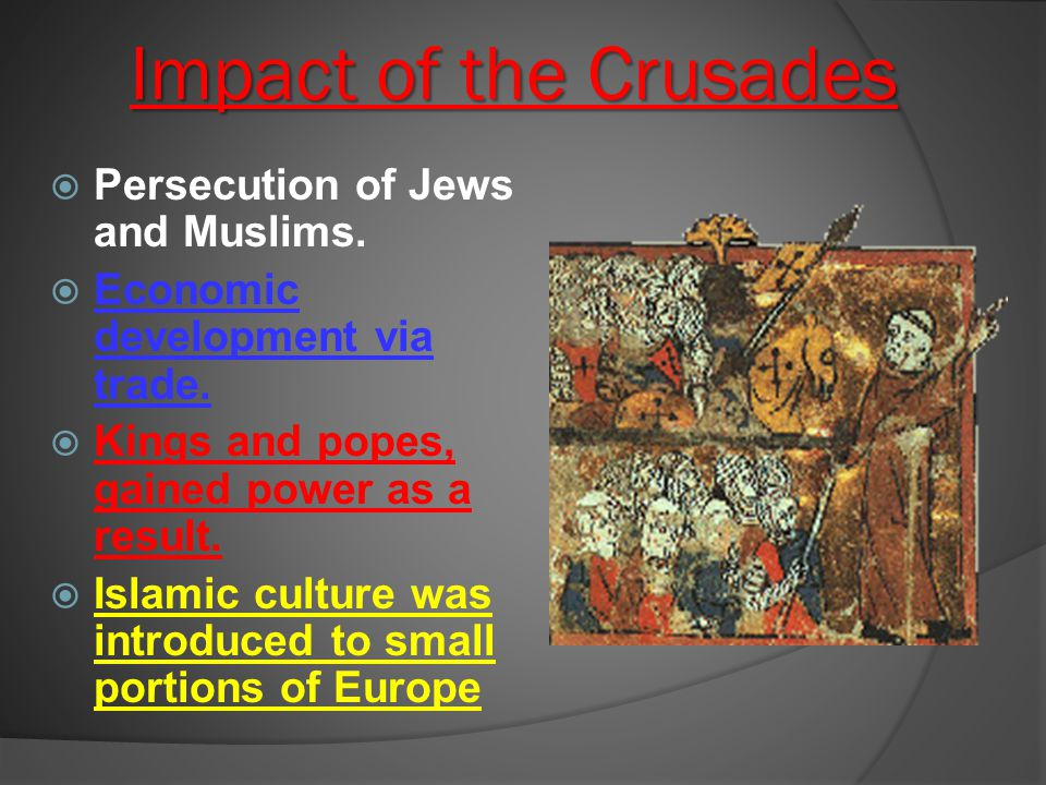 Impact of the Crusades Persecution of Jews and Muslims.
