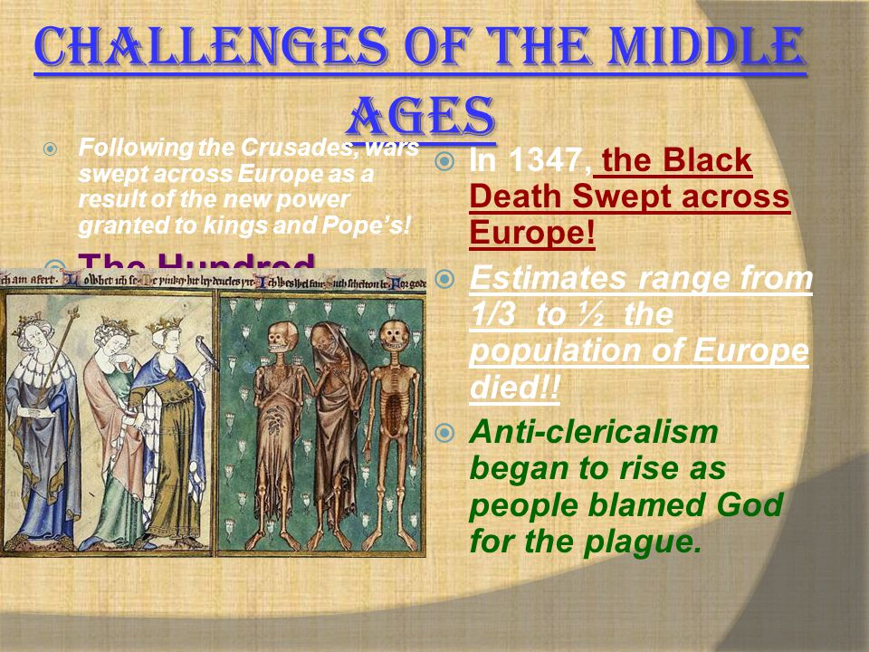 Challenges of the Middle Ages