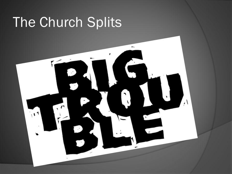 The Church Splits