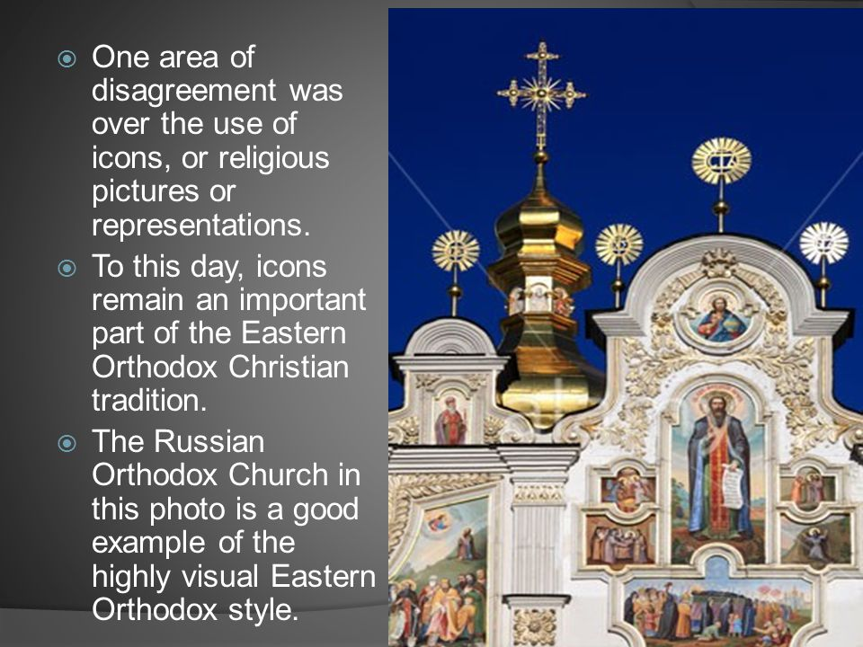 One area of disagreement was over the use of icons, or religious pictures or representations.