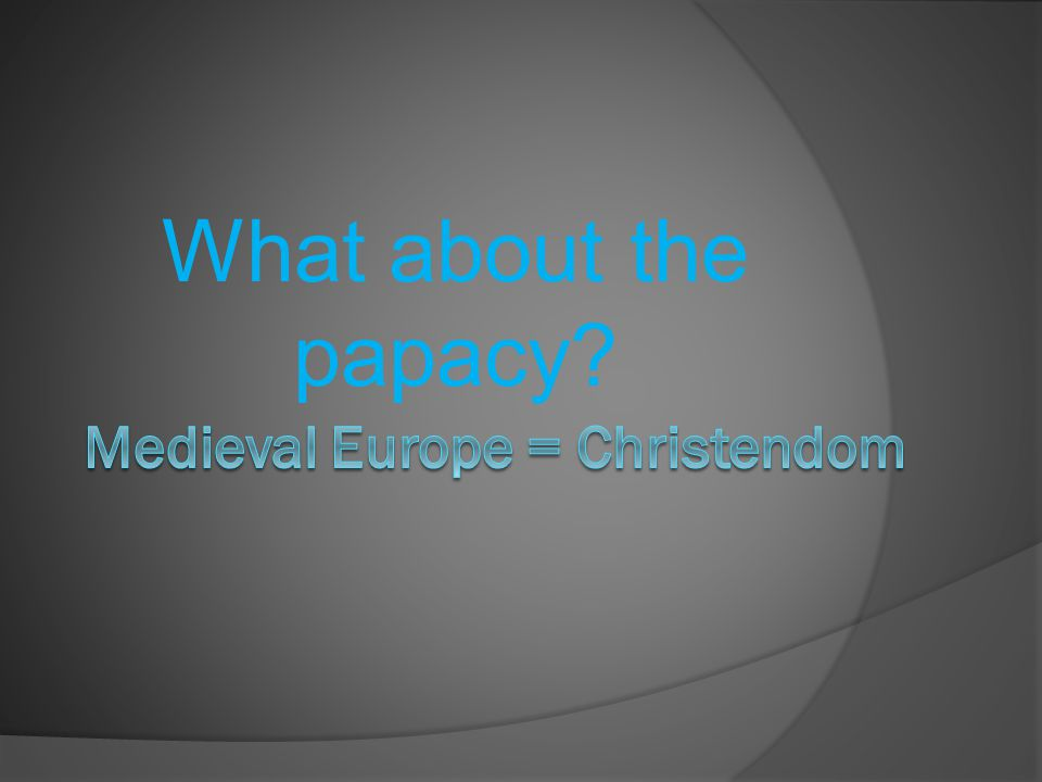 Medieval Europe = Christendom