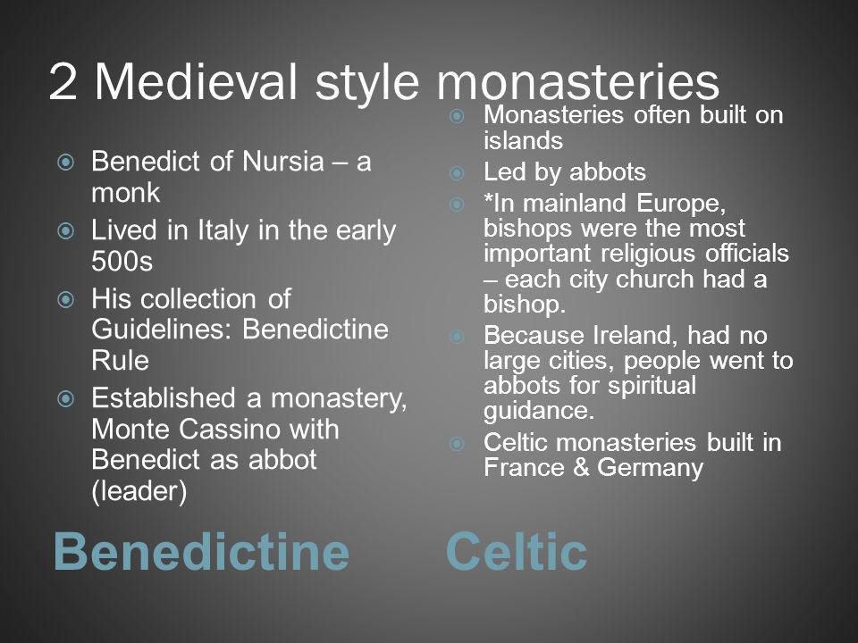 2 Medieval style monasteries
