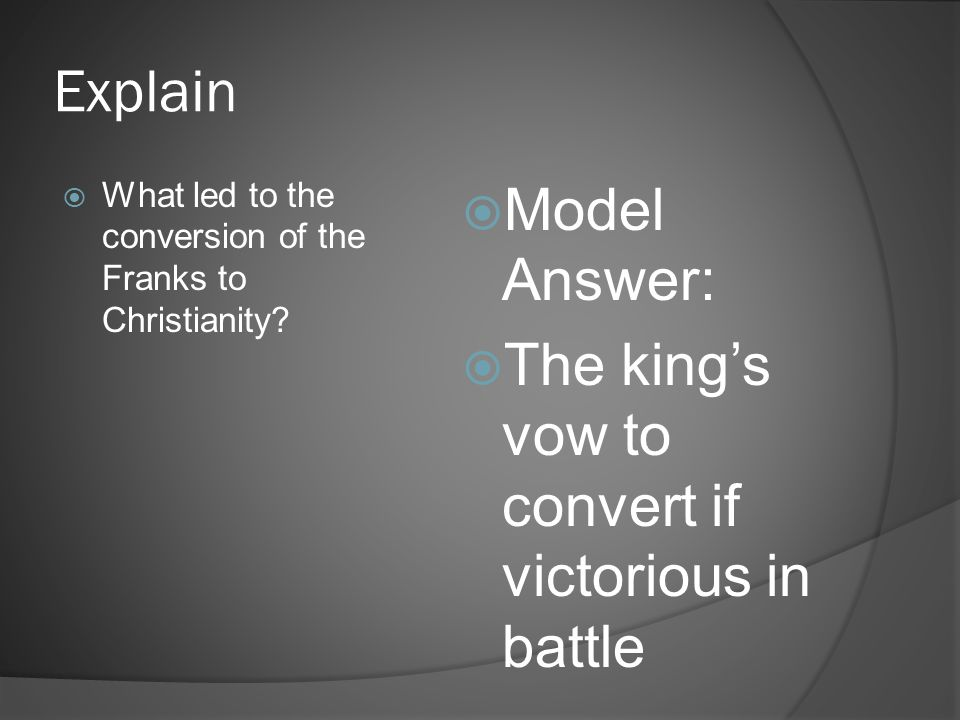 Explain What led to the conversion of the Franks to Christianity.