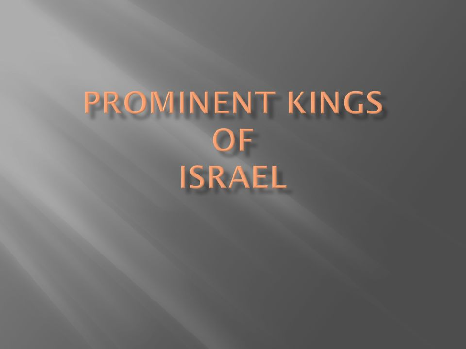 Prominent Kings of Israel