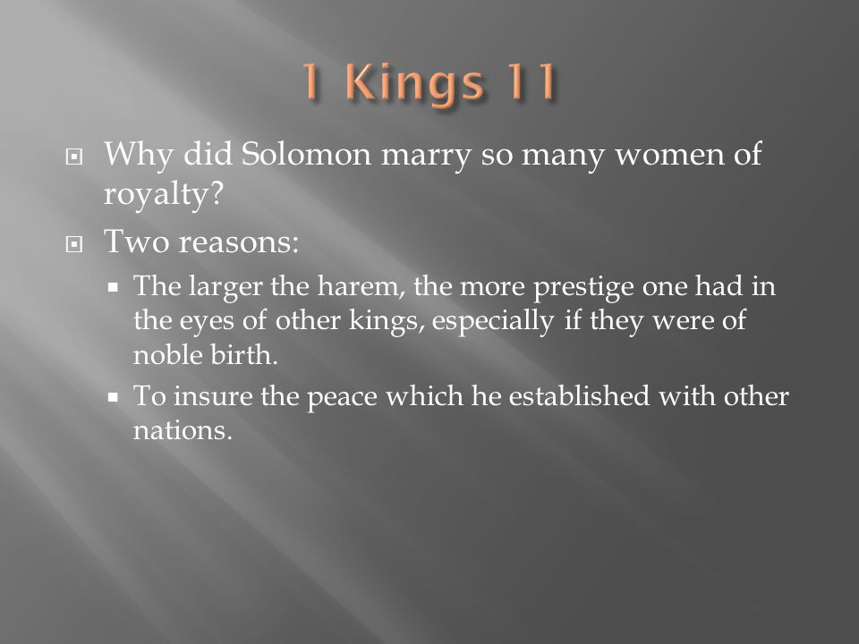 1 Kings 11 Why did Solomon marry so many women of royalty