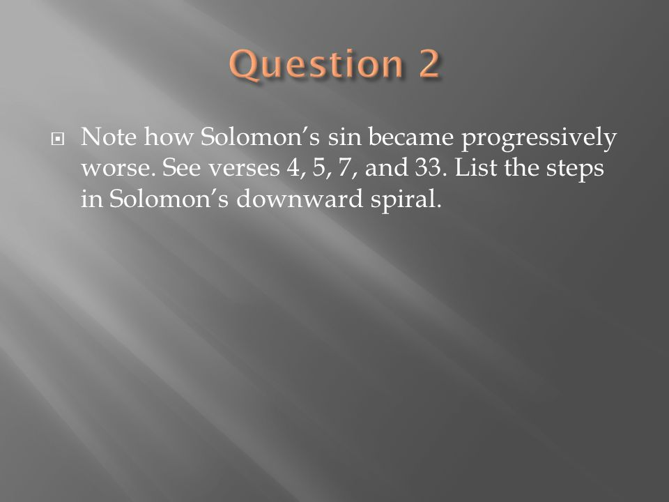 Question 2 Note how Solomon's sin became progressively worse.