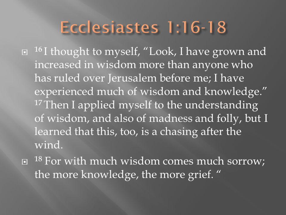 Ecclesiastes 1:16-18