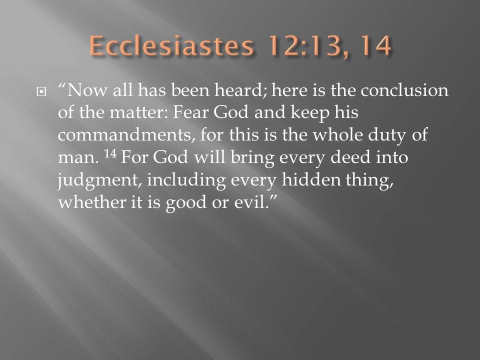 Ecclesiastes 12:13, 14