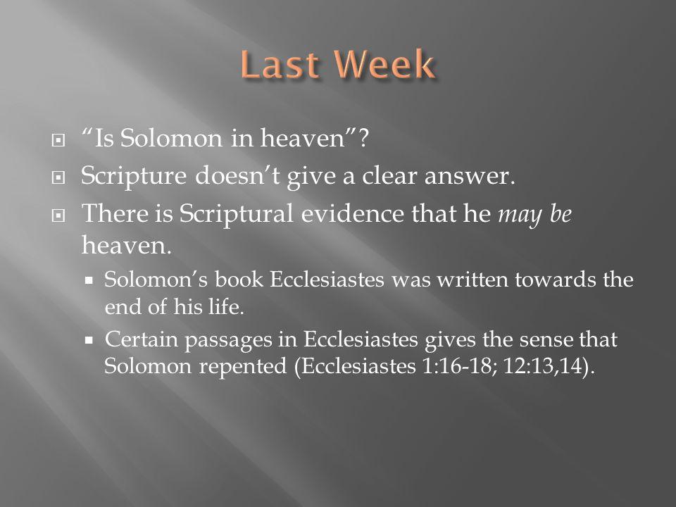 Last Week Is Solomon in heaven