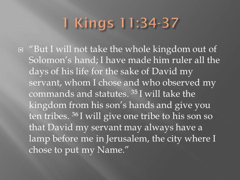 1 Kings 11:34-37