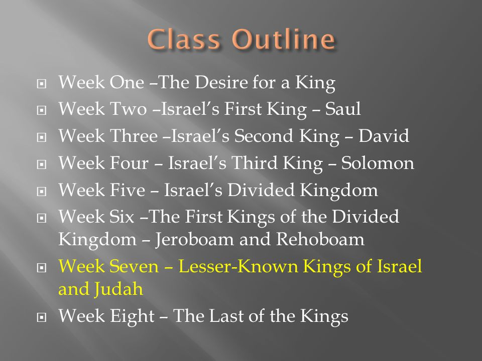 Class Outline Week One –The Desire for a King
