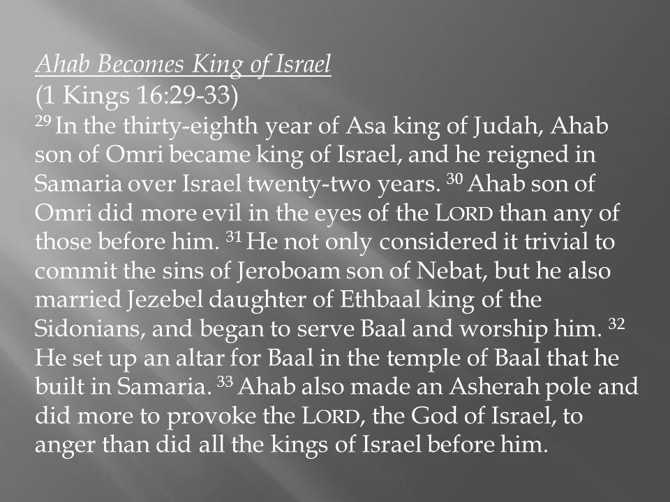 Ahab Becomes King of Israel (1 Kings 16:29-33)
